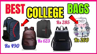 BEST COLLEGE BAGS UNDER 1000 || COLLEGE BAGS FOR BOYS || COLLEGE BAGS FOR GIRLS