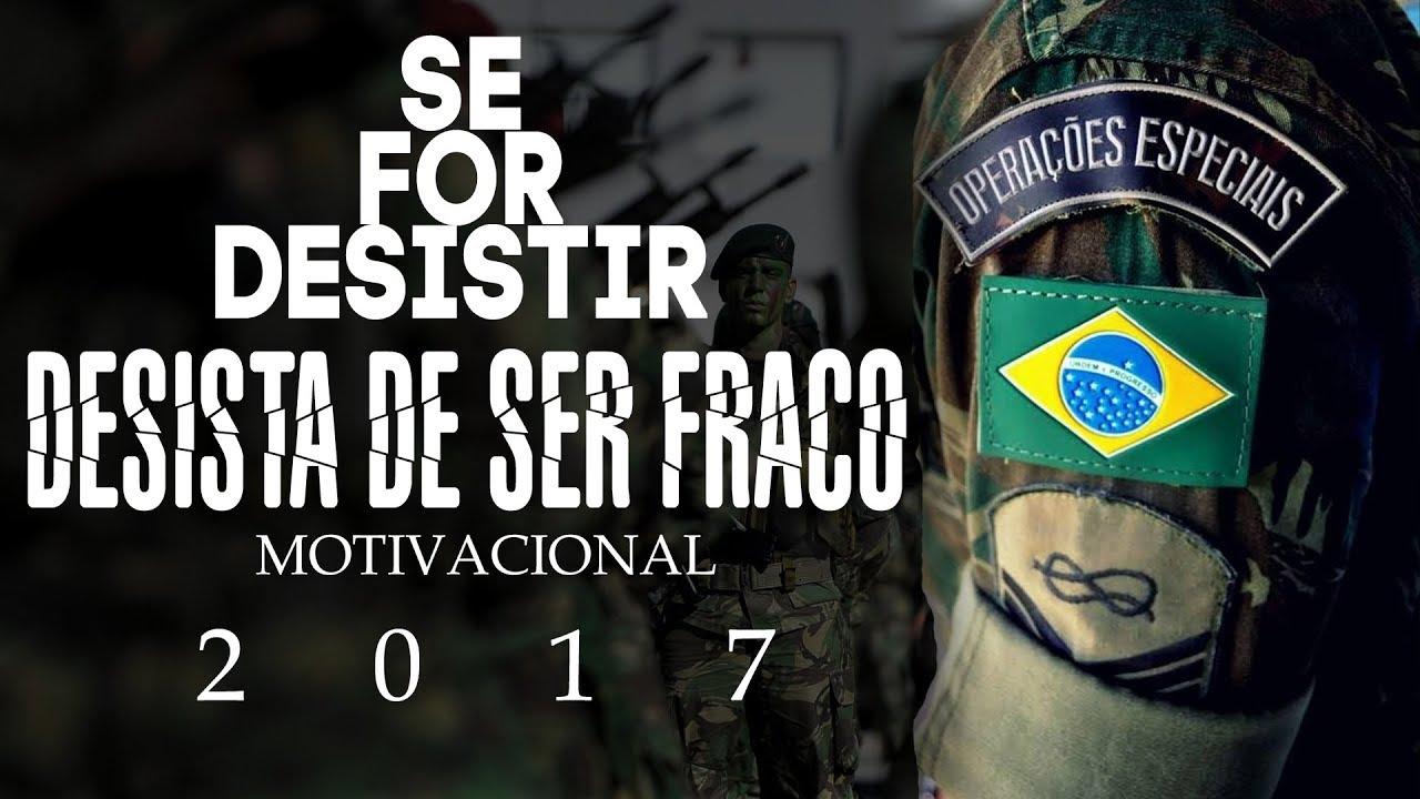 O Melhor Video Motivacional Exército Brasileiro 2017 Youtube