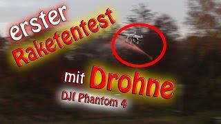 Drohne Phantom 4 schießt Raketen | Raketentest mit Drohne | Vorbereitungen auf Filmprojekt?! |MLT