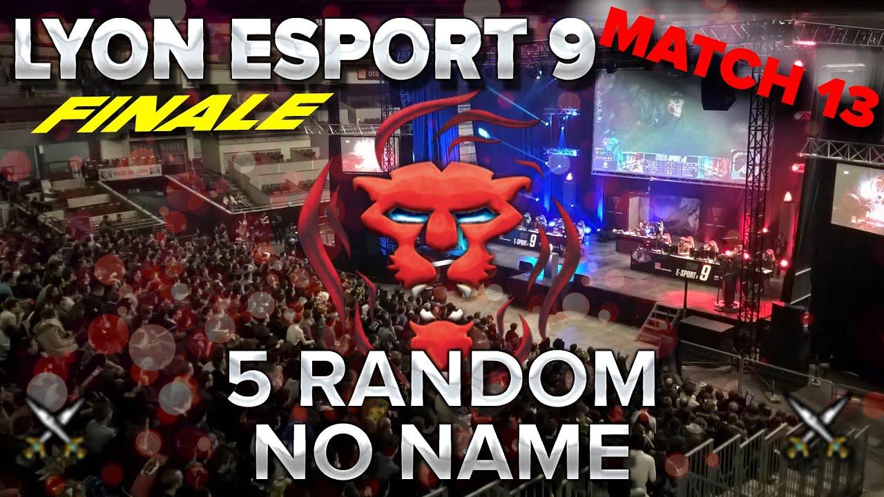 Lyon eSport #9 : Finale - Match 1 vs 5 Random No Name