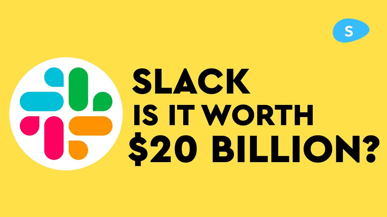 Is Slack really worth $20 Billion?
