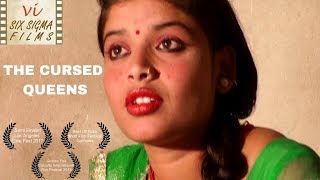 The Cursed Queens- Heartbreaking Life Of Dancers | Award Winning Documentary Film | Six Sigma Films