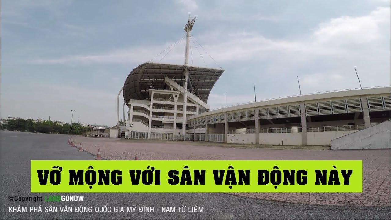 Làm một vòng sân vận động quốc gia Mỹ Đình, Từ Liêm, Hà Nội – Land Go Now ✔