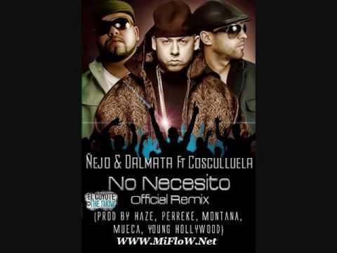 Cosculluela Ft.  Ñejo & Dalmata  No-Necesito-Official-Remix