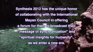 Synthesis 2012: 'Sharing the Mayan Message of Synchronization' (w/ Audio Narrative)