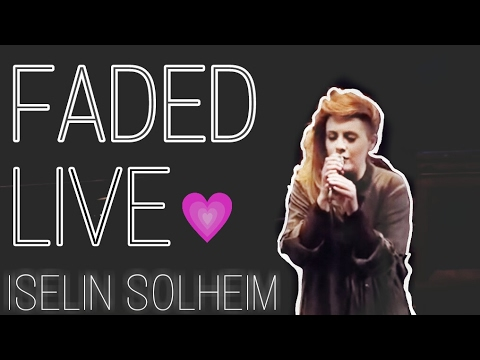 Iselin Solheim Faded Live - YouTube
