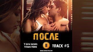 ПОСЛЕ фильм 2019 🎬 музыка OST #5 Y esta oscuro - Tiziano Ferro Сэльма Блэр Хиро Файнс Тиффин