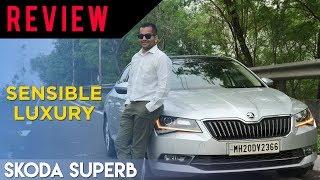 Skoda Superb Review: Sensible Luxury