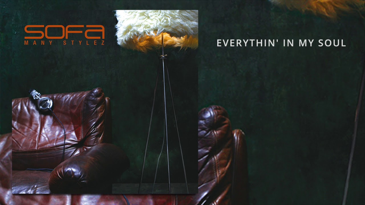 Sofa – Everythin' In My Soul (Official Audio)