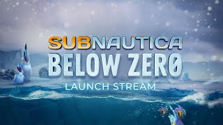 Subnautica: Below Zero Launch Livestream