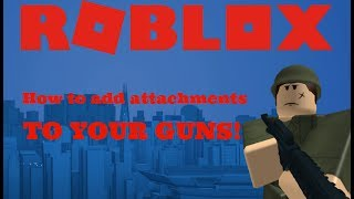ROBLOX: How to add attachments to your guns!