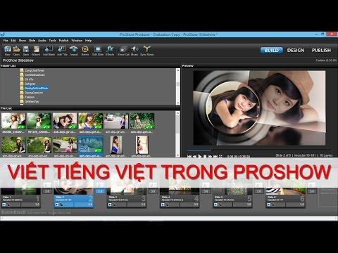 Hướng dẫn cách viết tiếng Việt trong Proshow Producer full