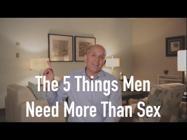 The 5 Things Men Need More Than Sex - Gary Thomas