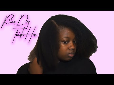 How To:Blow Dry Thick Natural Hair