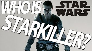 Who is Starkiller? - Star Wars Lore/Story