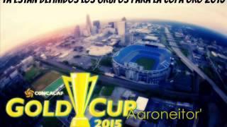 Quedaron Definidos los Grupos de la Copa Oro 2015