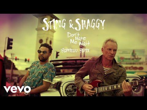 Sting, Shaggy - Don't Make Me Wait (Tropkillaz Remix/Audio)