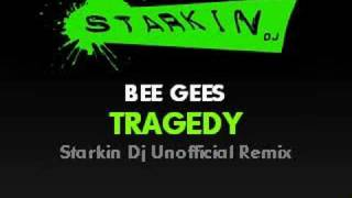 Bee Gees - Tragedy (Starkin Dj Remix)