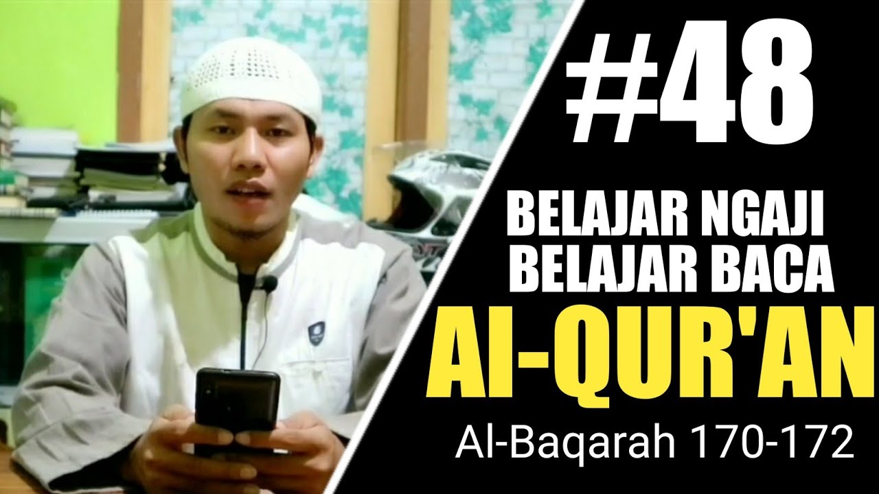 Bagian: 48// Belajar Baca Al-Qur'an//Belajar Tahsin// Al-Baqarah 170-172