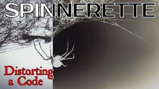 Spinnerette - Distorting a Code (Fan-Made Video)