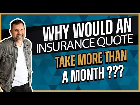 Why Would An Insurance Quote Take A Month??