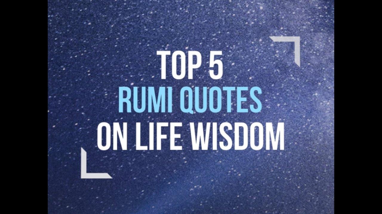 Top 5 Rumi Quotes On Life Wisdom Youtube