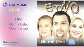 Etno - Nu ma bate, Doamne rau
