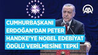 Cumhurbaşkanı Erdoğan'dan Peter Handke'ye Nobel Edebiyat Ödülü verilmesine tepki