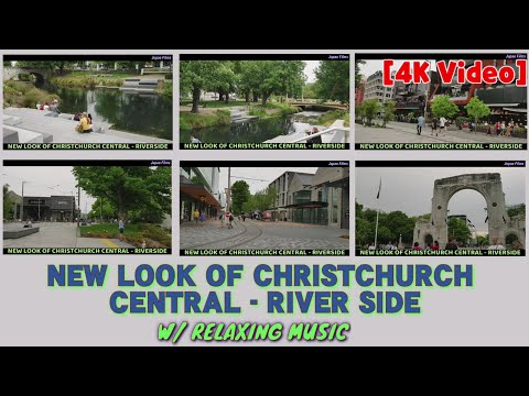 NEW LOOK Of Christchurch Central RIVERSIDE | With RELAXING MUSIC | JUPAO FILMS