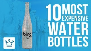 Top 10 Most Expensive Water Bottles In The World