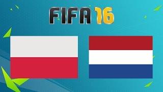 POLSKA - HOLANDIA   FIFA 16 - PROGNOSTYK MECZU