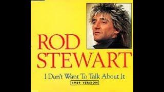 Rod Stewart - I Don't Wanna Talk About It Lirik Terjemahan Bahasa Indonesia