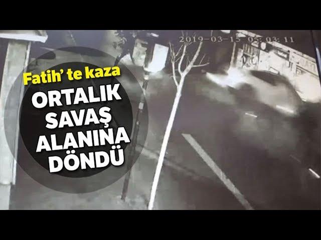 Fatih'te Ortalığı Savaş Alanına Çeviren Kaza !