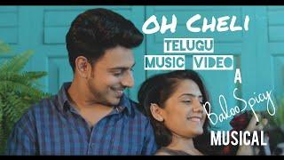 Oh Cheli || Telugu Music Video 2019 ||  Baloo Spicy || Balu spicy || BalooSpicy ||