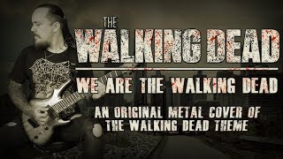 The Walking Dead - We Are the Walking Dead (Original metal cover of The Walking Dead Theme)