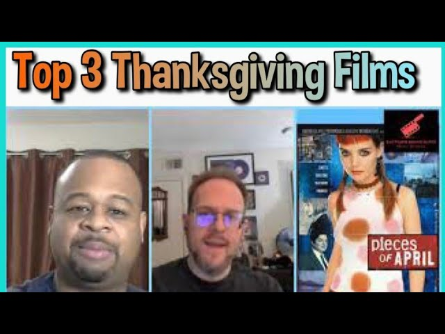 Our Top 3 Thanksgiving Films!