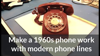 Converting a 1960s rotary dial phone to work as a modern day phone