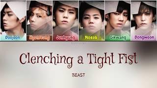 Beast (비스트) - 주먹을 꽉 쥐고 (Clenching a Tight Fist) (Color Coded Lyrics Han/Rom/Eng/가사)