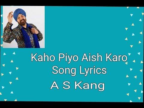 Khao Piyo Aish Karo Song Lyrics || A S Kang || Punjabi Song
