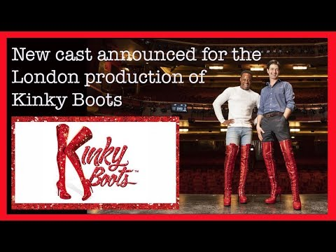 New cast announced for the London production of Kinky Boots