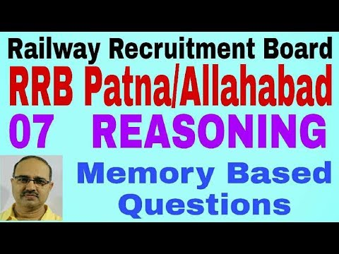 RRB-Patna/Allahabad | 07 | Reasoning (Memory Based) Railway Recruitment Board 2018
