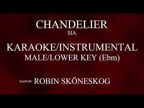 CHANDELIER - SIA | LOWER/MALE KEY (KARAOKE/INSTRUMENTAL) W/ LYRICS