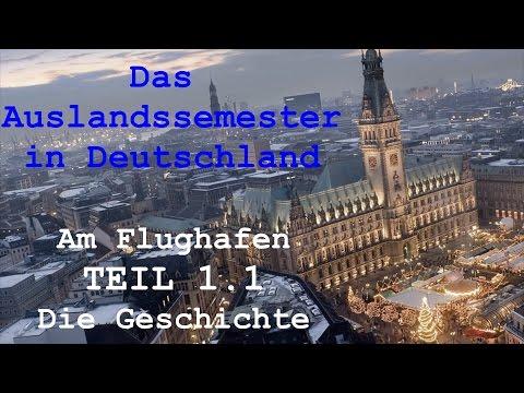 DAS AUSLANDSSEMESTER - Kapitel I: Am Flughafen - 1.1 Die Geschichte [Deutsch-Lern-Hörbuch]