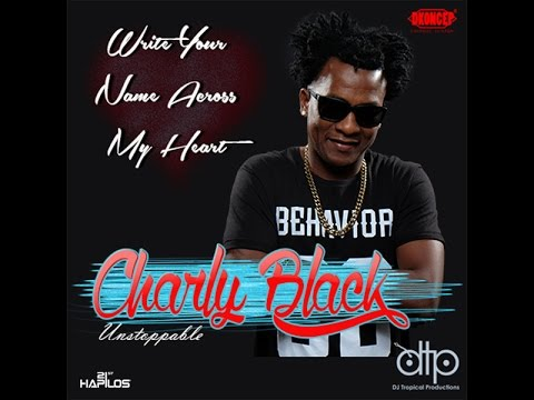 Charly Black - Write Your Name (Across My Heart) September 2015