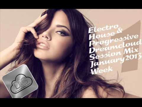 Electro & House Progressive Dreamcloud Session Mix January 2013 #1