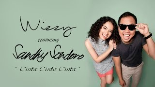 "Video Wizzy Feat Sandhy Sondoro ""Cinta Cinta Cinta"" 