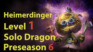 League of Legends: Heimerdinger Level 1 Solo Dragon Preseason 6 (Patch 5.22)