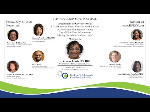 Flint Community COVID 19 Webinar #71 Healthy Flint Research Coordinating Center, July 23, 2021