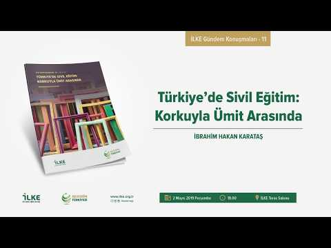 İbrahim Hakan Karataş   Türkiye'de Sivil Eğitim: Korkuyla Ümit Arasında