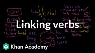 Linking verbs | The parts of speech | Grammar | Khan Academy